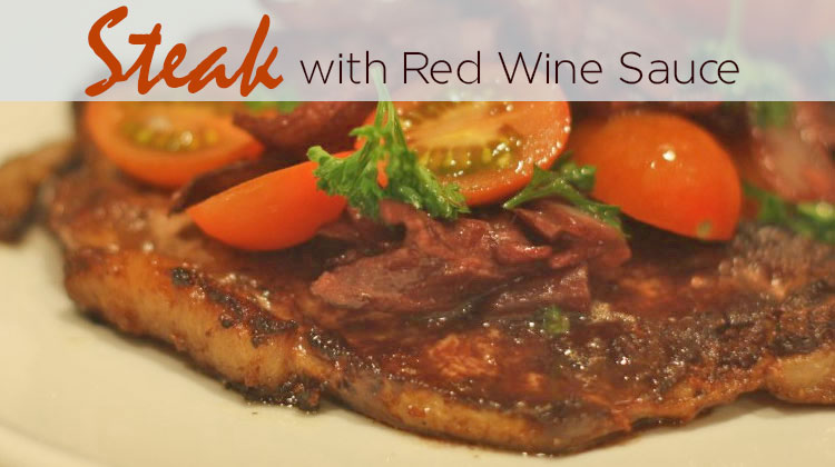 Recipe: Steak with Red Wine Sauce