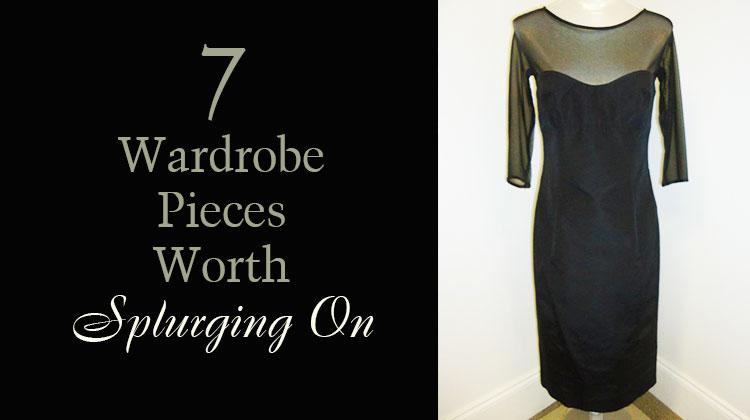 7 Wardrobe Pieces Worth Splurging On